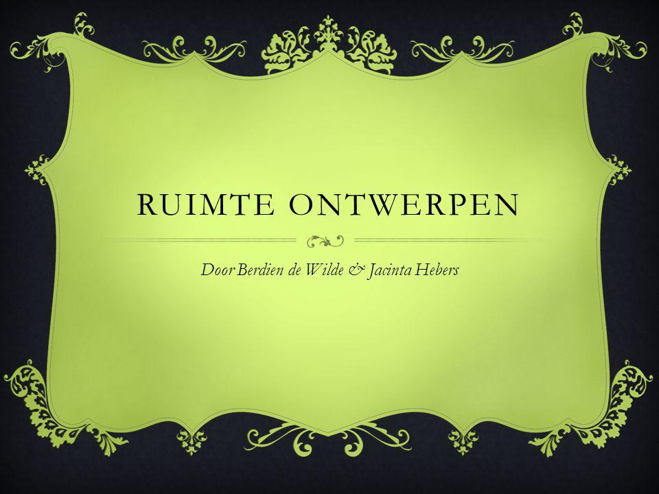 RUIMTE ONTWERPEN Door Berdien de Wilde & Jacinta Hebers