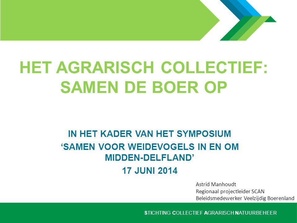 STICHTING COLLECTIEF AGRARISCH NATUURBEHEER AAN DE SLAG Samen maken we er iets moois van 'Yes, we scan' www.scan-collectieven.nl