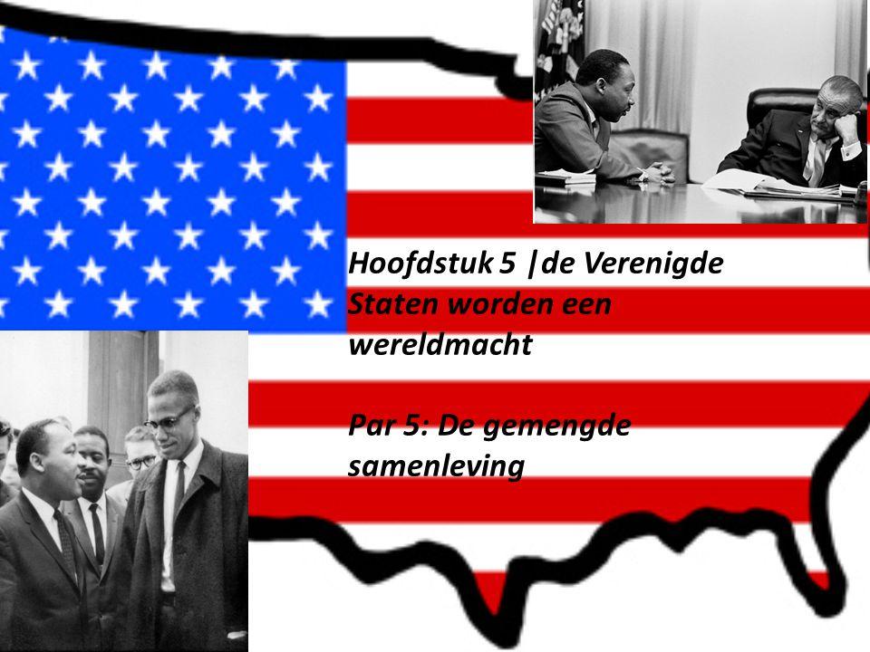 Hoofdstuk 5 |de Verenigde Staten worden een wereldmacht Par 5: De gemengde samenleving