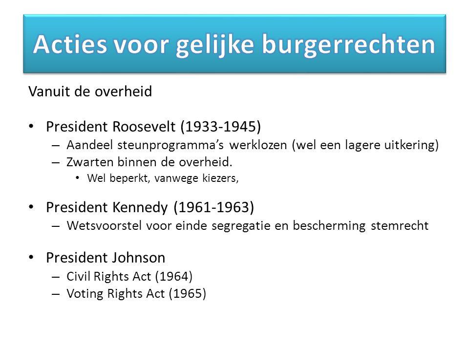 Vanuit de overheid President Roosevelt (1933-1945) – Aandeel steunprogramma's werklozen (wel een lagere uitkering) – Zwarten binnen de overheid. Wel b