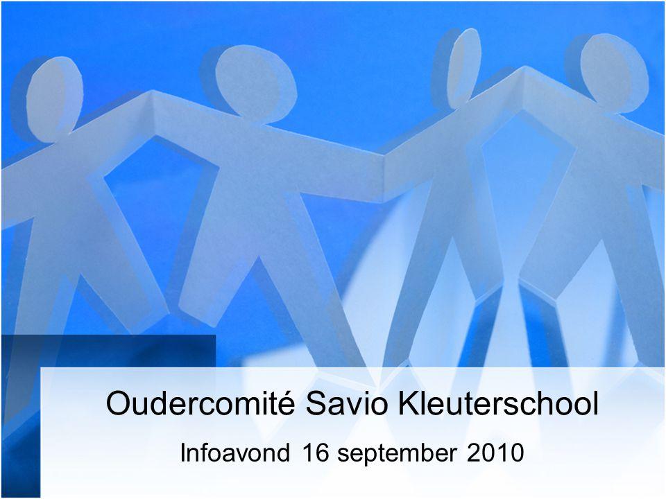 Oudercomité Savio Kleuterschool Infoavond 16 september 2010