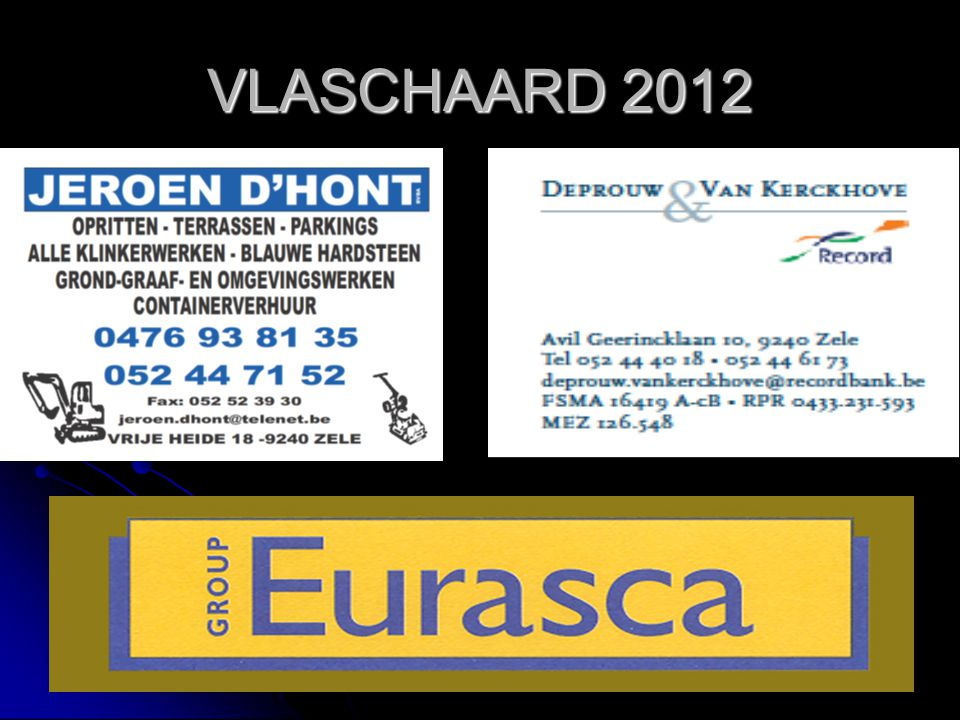 VLASCHAARD 2012 DEPROUW E VANKERCKHOVE RECORD