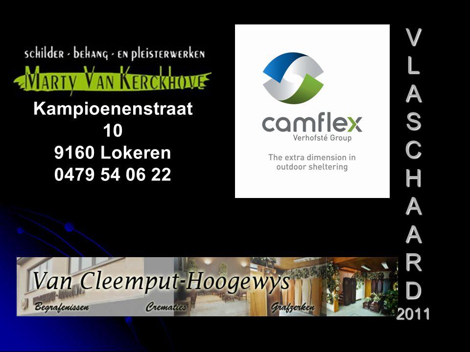 V L A S C H A A R D 2011 Kampioenenstraat 10 9160 Lokeren 0479 54 06 22
