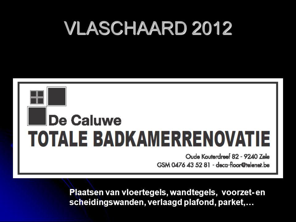 VLASCHAARD 2012 Asfalt en isolatiewerken TOM NELIS Kouterbosstraat 48 Zele 052/445247 0473 510 752