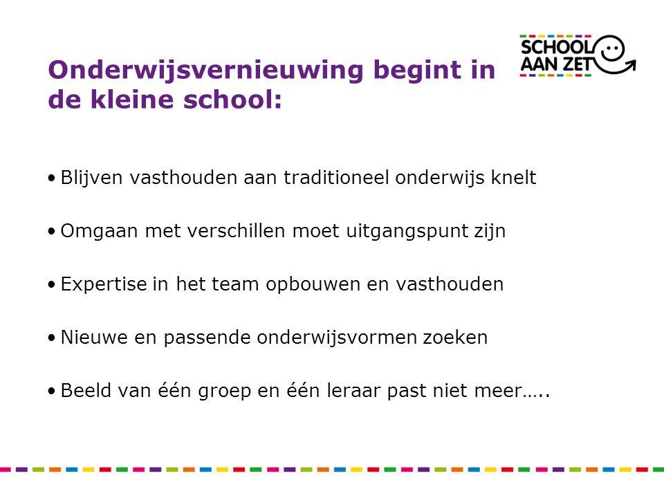 Onderwijsvernieuwing begint in de kleine school: Blijven vasthouden aan traditioneel onderwijs knelt Omgaan met verschillen moet uitgangspunt zijn Exp