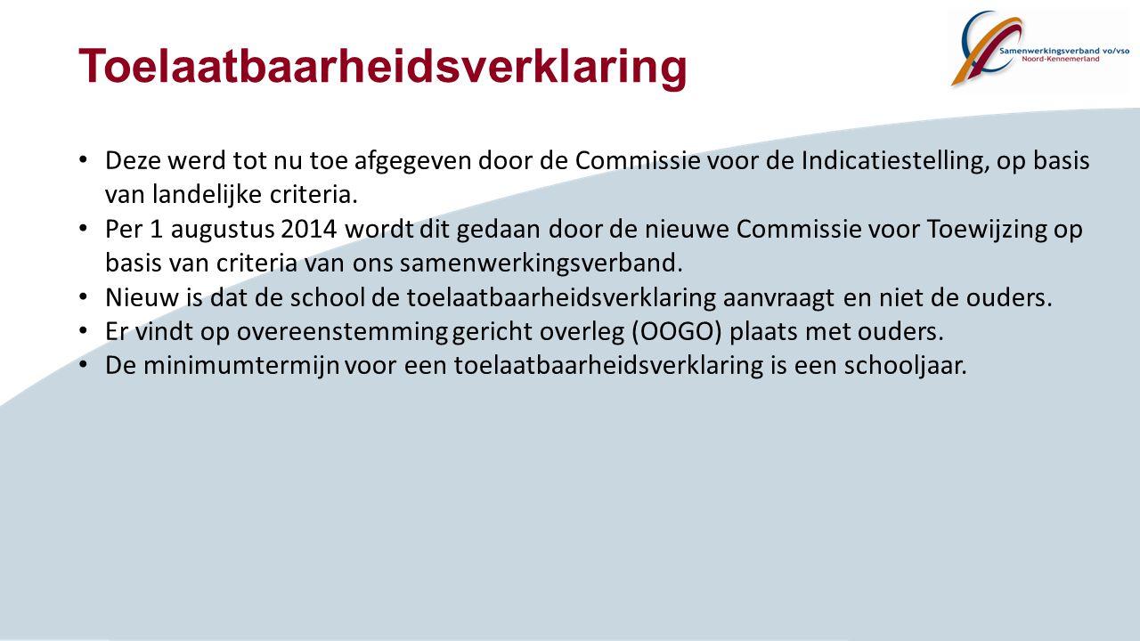 Toelaatbaarheidsverklaring Deze werd tot nu toe afgegeven door de Commissie voor de Indicatiestelling, op basis van landelijke criteria. Per 1 augustu