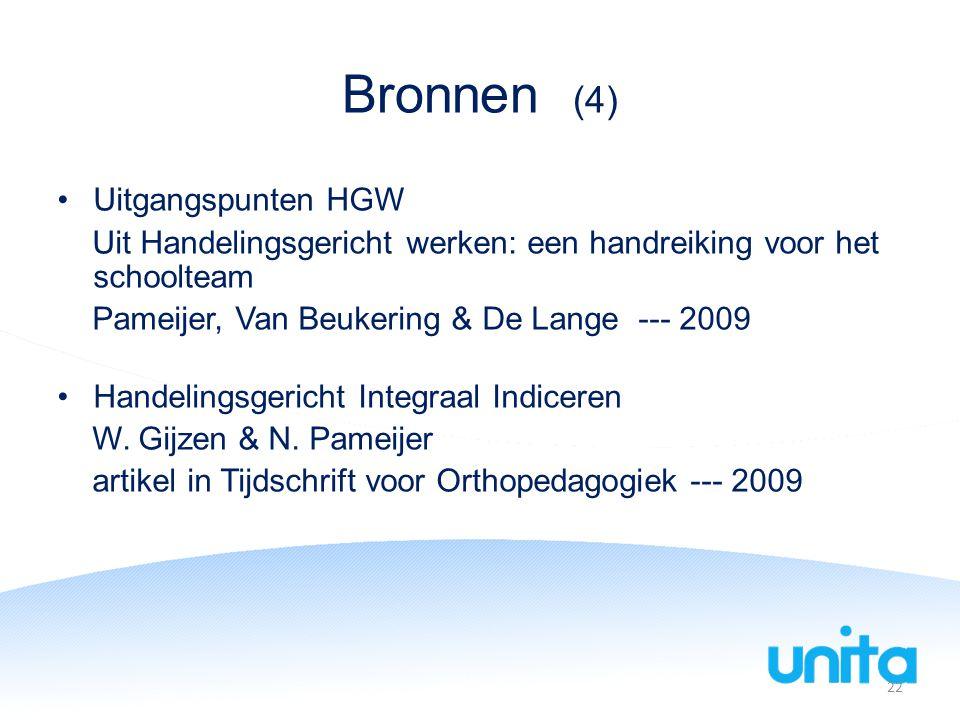 Bronnen (4) Uitgangspunten HGW Uit Handelingsgericht werken: een handreiking voor het schoolteam Pameijer, Van Beukering & De Lange --- 2009 Handelingsgericht Integraal Indiceren W.