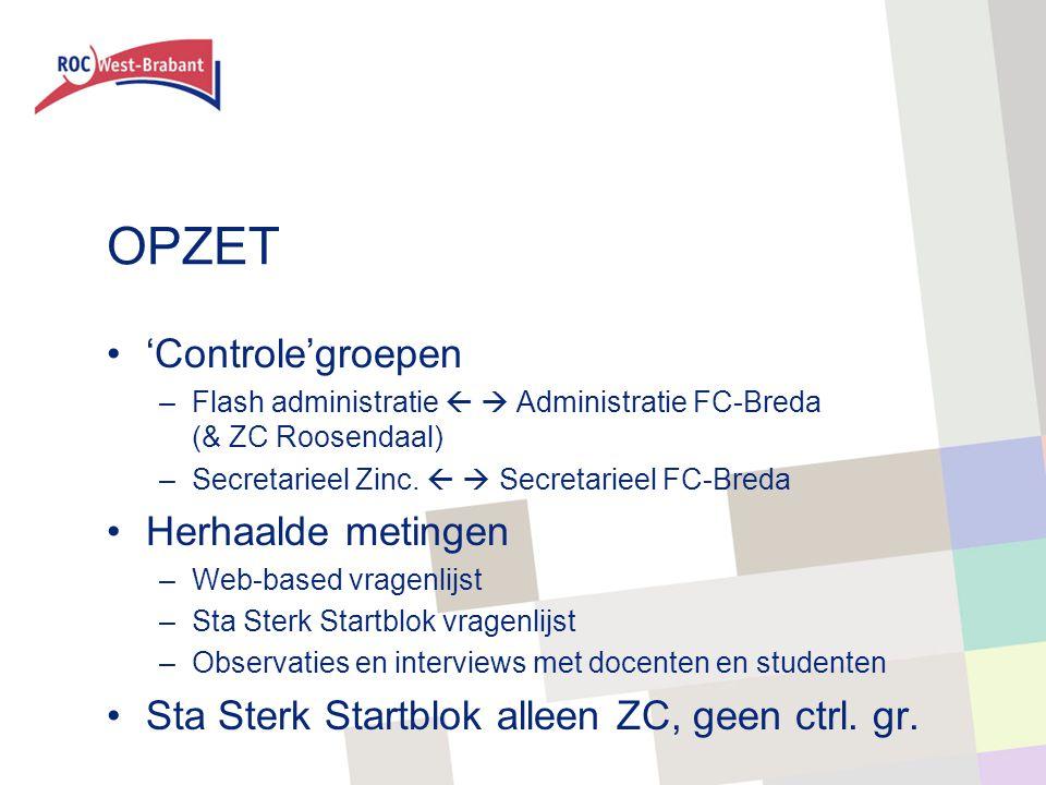 OPZET 'Controle'groepen –Flash administratie   Administratie FC-Breda (& ZC Roosendaal) –Secretarieel Zinc.
