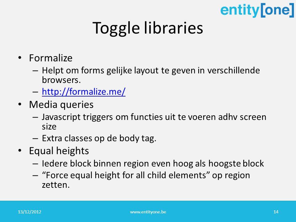Toggle libraries Formalize – Helpt om forms gelijke layout te geven in verschillende browsers.