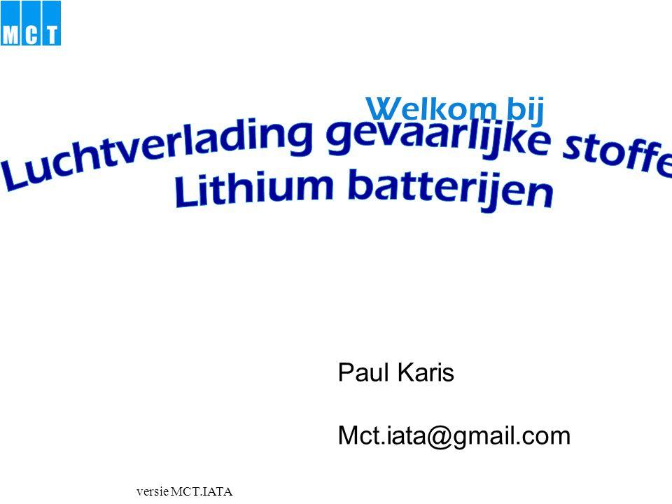 versie MCT.IATA  Hoeveel mag er in 1 pakket?  naar hoofdmenu naar submenu Eind legenda PI Lithium