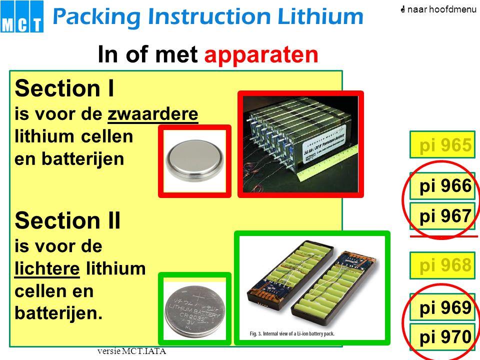 versie MCT.IATA pi 966 pi 967 pi 968 pi 969 pi 970 pi 965 Section I is voor de zwaardere lithium cellen en batterijen Section II is voor de lichtere l