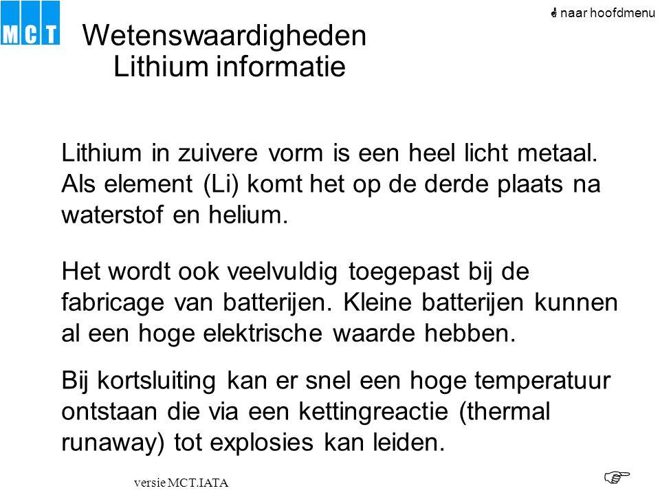 versie MCT.IATA Lithium in zuivere vorm is een heel licht metaal. Als element (Li) komt het op de derde plaats na waterstof en helium. Het wordt ook v