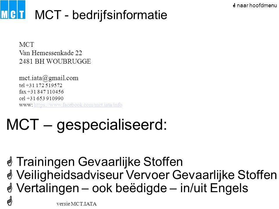 versie MCT.IATA MCT Van Hemessenkade 22 2481 BH WOUBRUGGE mct.iata@gmail.com tel +31 172 519572 fax +31 847 110456 cel +31 653 910990 www: https://www