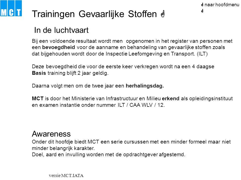versie MCT.IATA  naar hoofdmenu In de luchtvaart Bij een voldoende resultaat wordt men opgenomen in het register van personen met een bevoegdheid voo