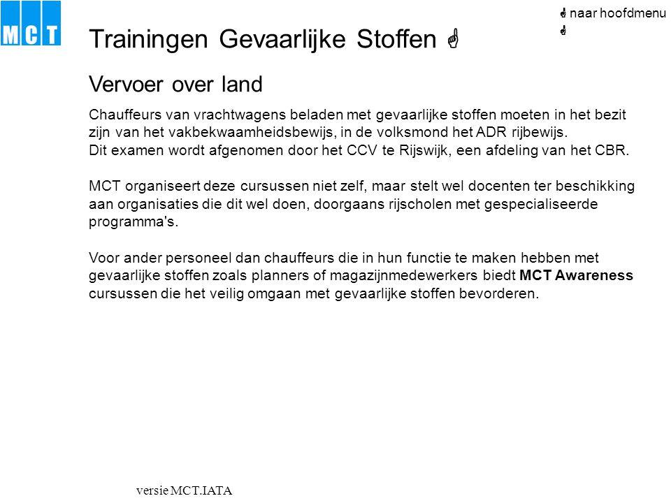 versie MCT.IATA  naar hoofdmenu Vervoer over land Chauffeurs van vrachtwagens beladen met gevaarlijke stoffen moeten in het bezit zijn van het vakbek