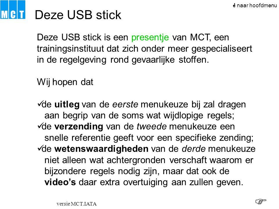 versie MCT.IATA Deze USB stick is een presentje van MCT, een trainingsinstituut dat zich onder meer gespecialiseert in de regelgeving rond gevaarlijke