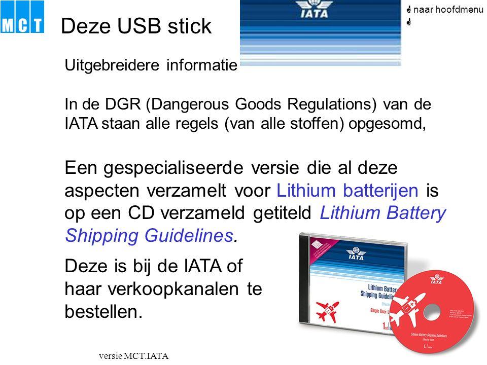 versie MCT.IATA Uitgebreidere informatie In de DGR (Dangerous Goods Regulations) van de IATA staan alle regels (van alle stoffen) opgesomd, Een gespec