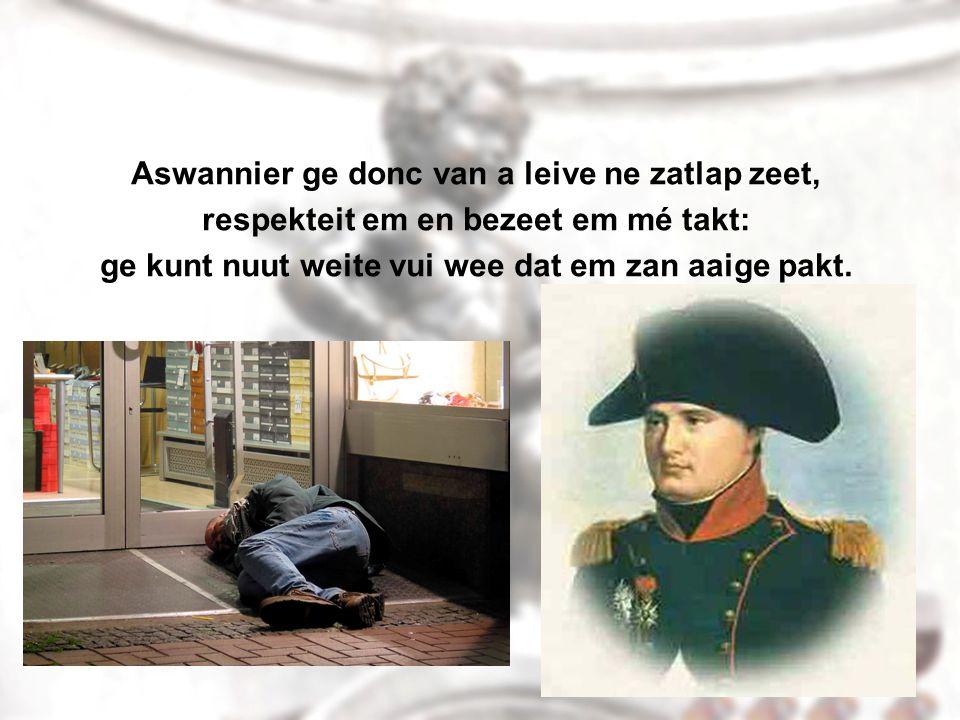 En ik, et Ketsje zëlf, fabrikeir den powezeekes en détail et en gros en ik veul ma nog straffer as Vondel en as Victor Hugo.