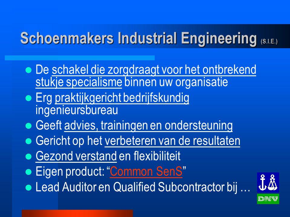 Schoenmakers Industrial Engineering (S.I.E.) De schakel die zorgdraagt voor het ontbrekend stukje specialisme binnen uw organisatie Erg praktijkgerich