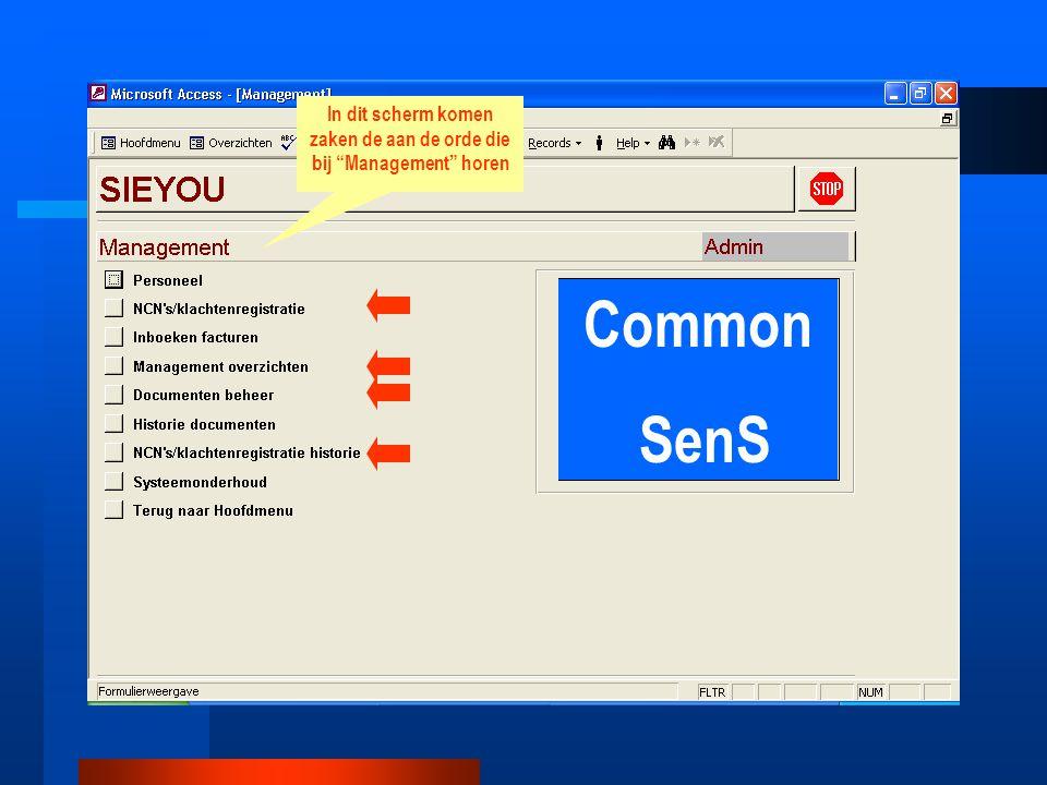 Common SenS In dit scherm komen zaken de aan de orde die bij Management horen