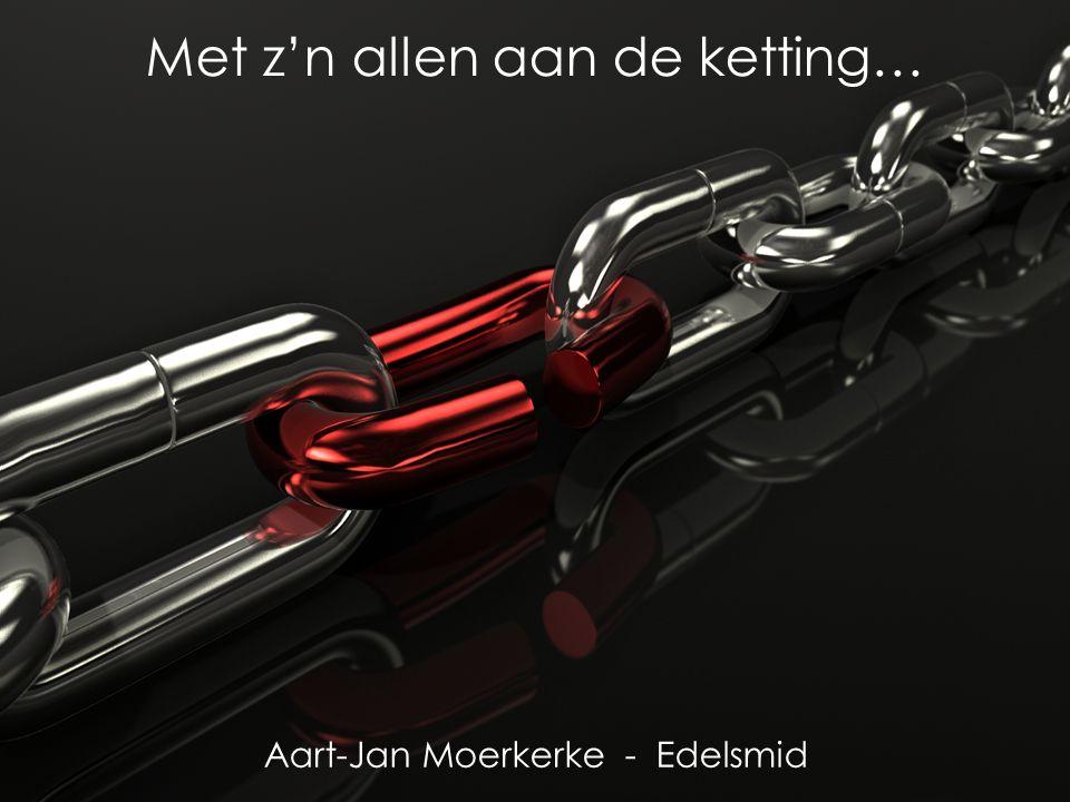 Met z'n allen aan de ketting… Aart-Jan Moerkerke - Edelsmid