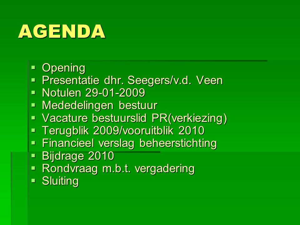 AGENDA  Opening  Presentatie dhr.Seegers/v.d.