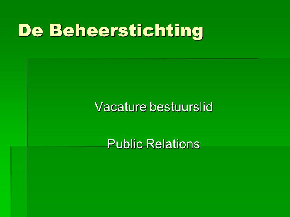 De Beheerstichting Vacature bestuurslid Public Relations