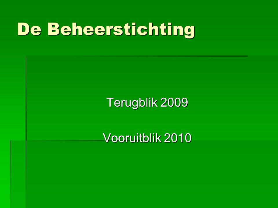 De Beheerstichting Terugblik 2009 Vooruitblik 2010