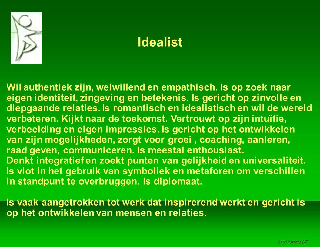 Jan Vertriest AIP Idealist Wil authentiek zijn, welwillend en empathisch.