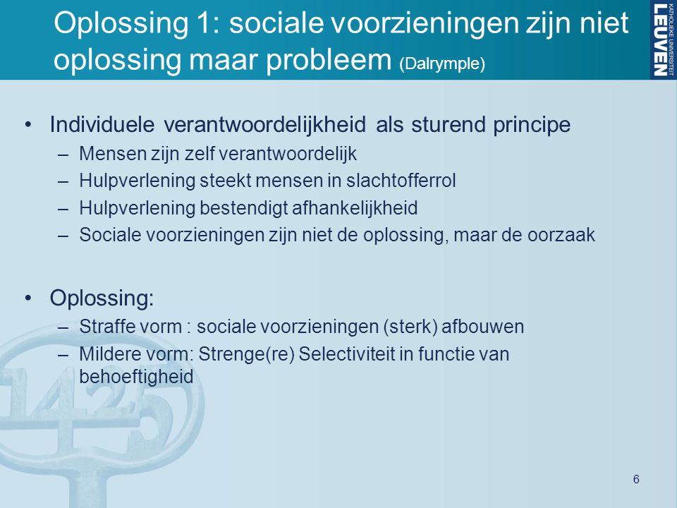 Effectiviteit van deze strategie Toepassing in UK, Nederland en Duitsland Voorbeelden in Vlaanderen : –Tijdigheid van werkloosheidsuitkering –Veel aandacht voor het bestrijden van sociale fraude –Stopzetting van straathoekwerk in Antwerpen Effecten van grotere selectiviteit.