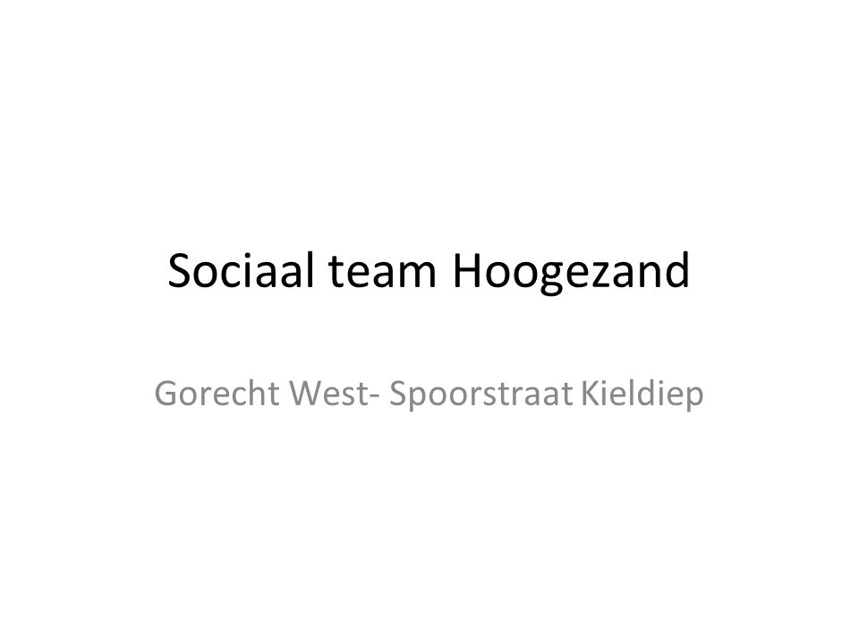 Sociaal team Hoogezand Gorecht West- Spoorstraat Kieldiep