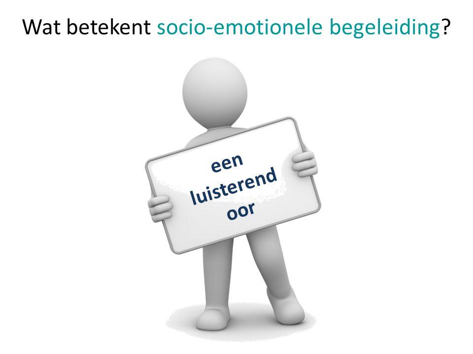 een luisterend oor Wat betekent socio-emotionele begeleiding?