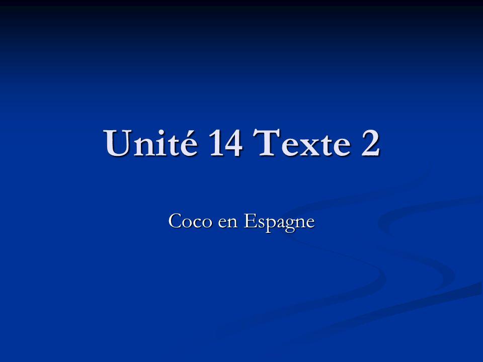 Unité 14 Texte 2 Coco en Espagne