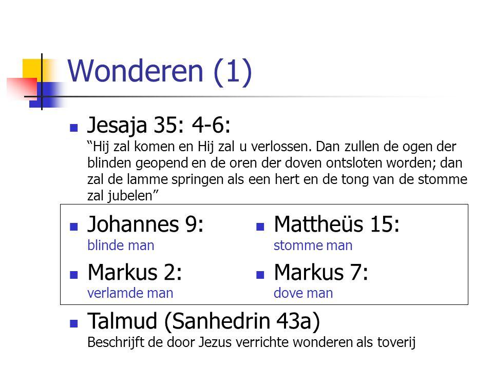 """Wonderen (1) Jesaja 35: 4-6: """"Hij zal komen en Hij zal u verlossen. Dan zullen de ogen der blinden geopend en de oren der doven ontsloten worden; dan"""