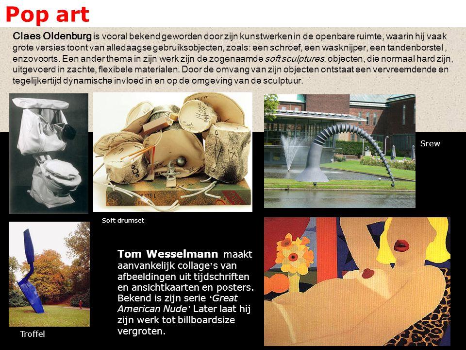 Pop art Claes Oldenburg is vooral bekend geworden door zijn kunstwerken in de openbare ruimte, waarin hij vaak grote versies toont van alledaagse gebr