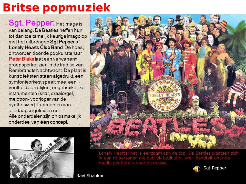 Britse popmuziek Sgt. Pepper: Het image is van belang. De Beatles heffen hun tot dan toe tamelijk keurige imago op met het uitbrengen Sgt Pepper's Lon