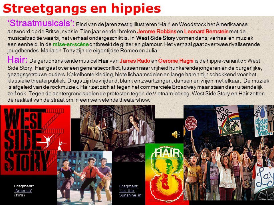 Streetgangs en hippies 'Straatmusicals': Eind van de jaren zestig illustreren 'Hair' en Woodstock het Amerikaanse antwoord op de Britse invasie. Tien