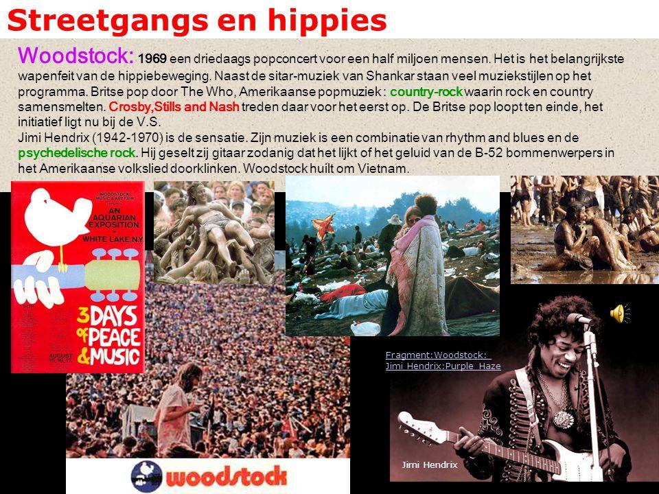 Streetgangs en hippies Woodstock: 1969 een driedaags popconcert voor een half miljoen mensen. Het is het belangrijkste wapenfeit van de hippiebeweging