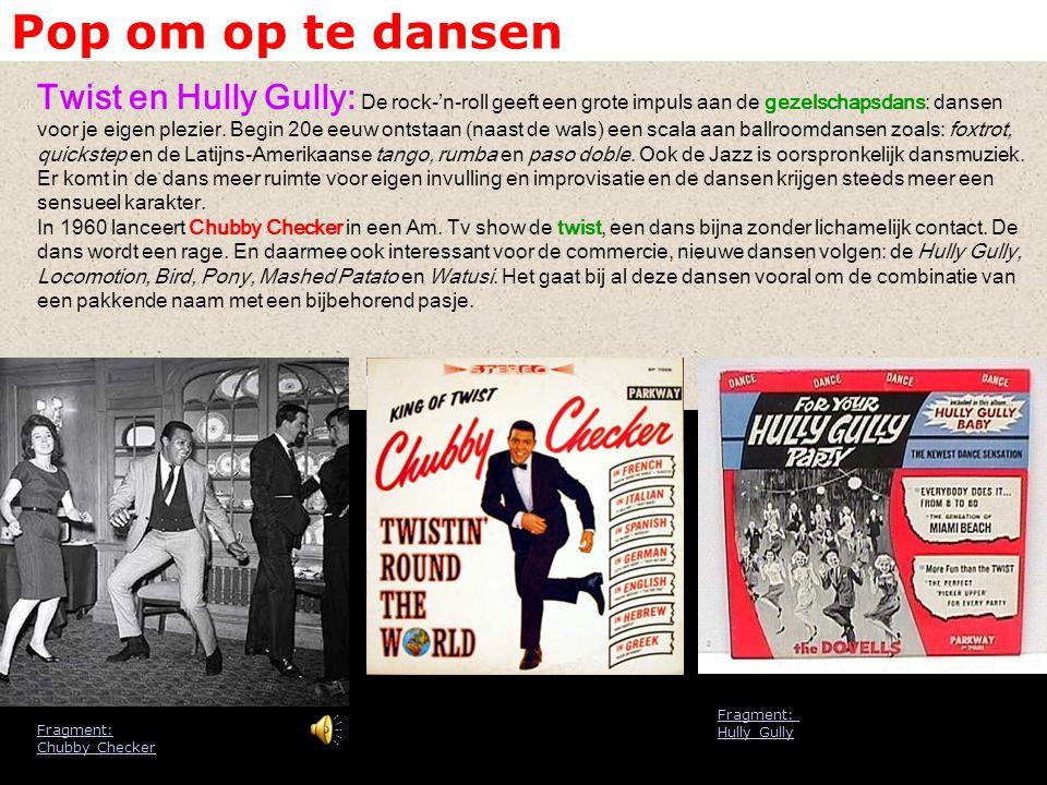 Pop om op te dansen Twist en Hully Gully: De rock-'n-roll geeft een grote impuls aan de gezelschapsdans: dansen voor je eigen plezier. Begin 20e eeuw