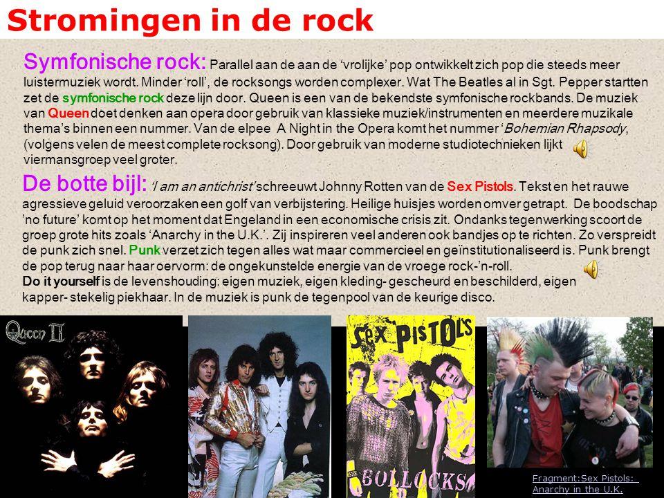 Stromingen in de rock Symfonische rock: Parallel aan de aan de 'vrolijke' pop ontwikkelt zich pop die steeds meer luistermuziek wordt. Minder 'roll',