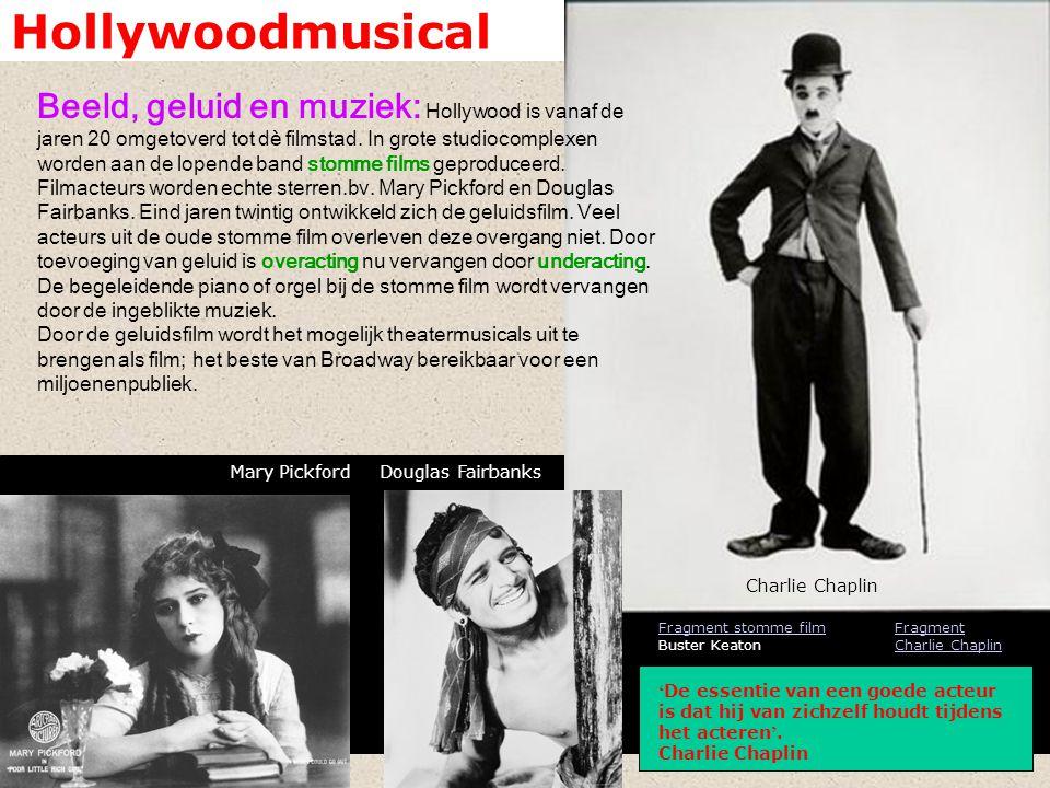 Hollywoodmusical Beeld, geluid en muziek: Hollywood is vanaf de jaren 20 omgetoverd tot dè filmstad. In grote studiocomplexen worden aan de lopende ba