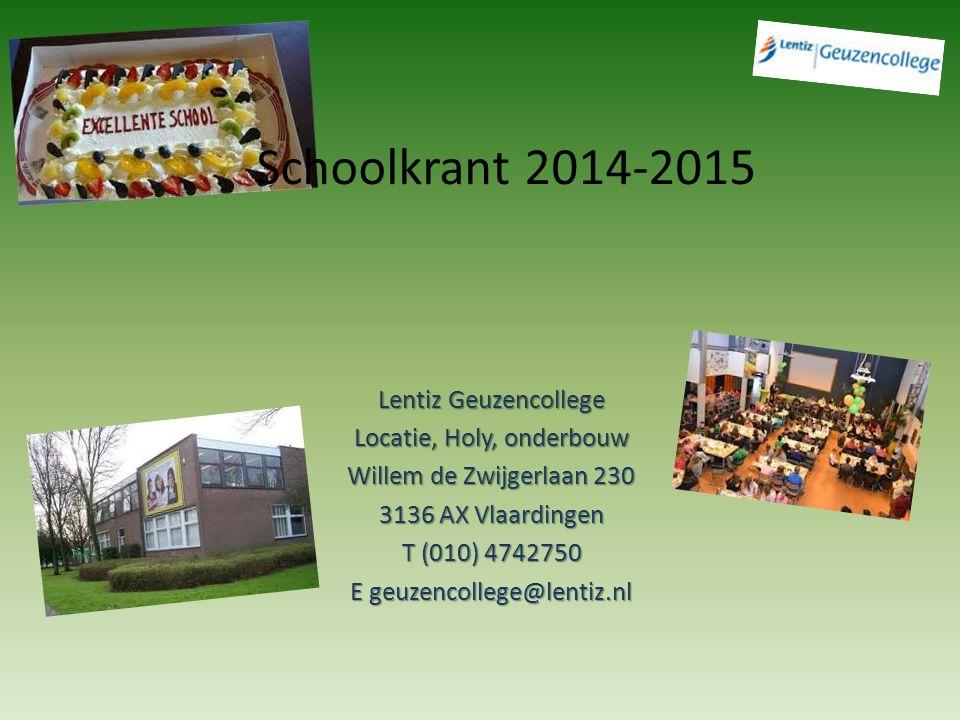 Schoolkrant 2014-2015 Lentiz Geuzencollege Locatie, Holy, onderbouw Willem de Zwijgerlaan 230 3136 AX Vlaardingen T (010) 4742750 E geuzencollege@lent