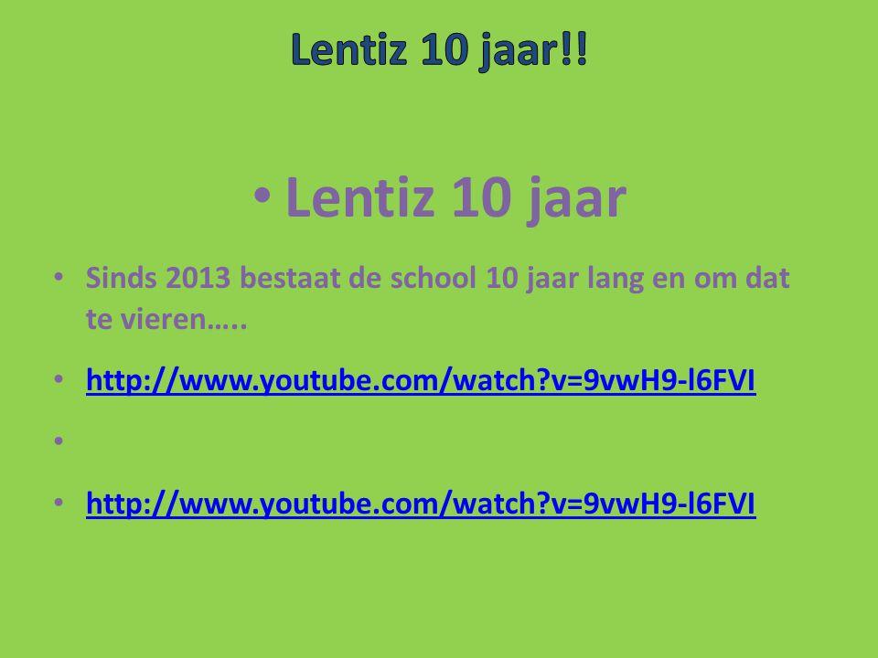 Lentiz 10 jaar Sinds 2013 bestaat de school 10 jaar lang en om dat te vieren….. http://www.youtube.com/watch?v=9vwH9-l6FVI http://www.youtube.com/watc