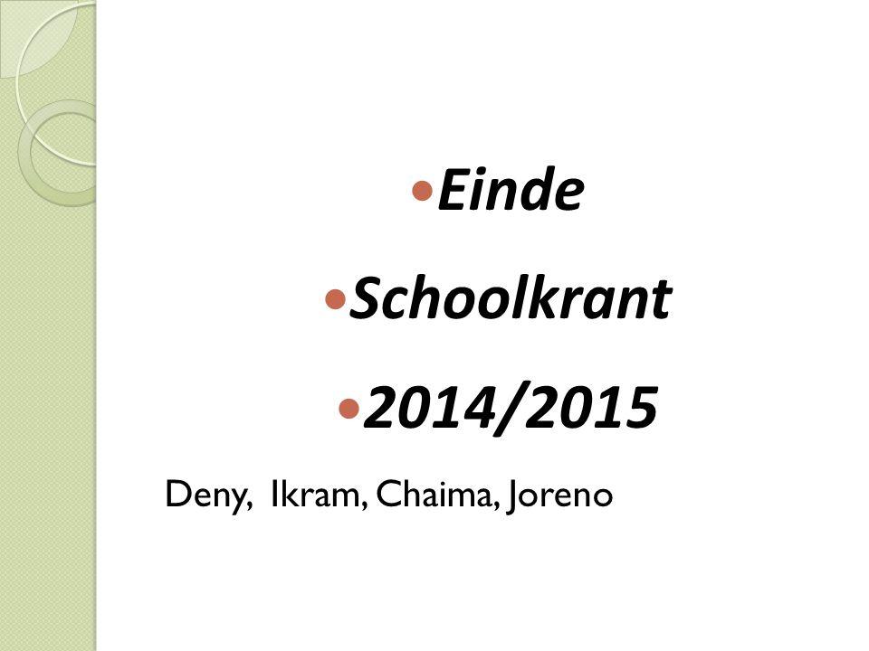 Einde Schoolkrant 2014/2015 Deny, Ikram, Chaima, Joreno