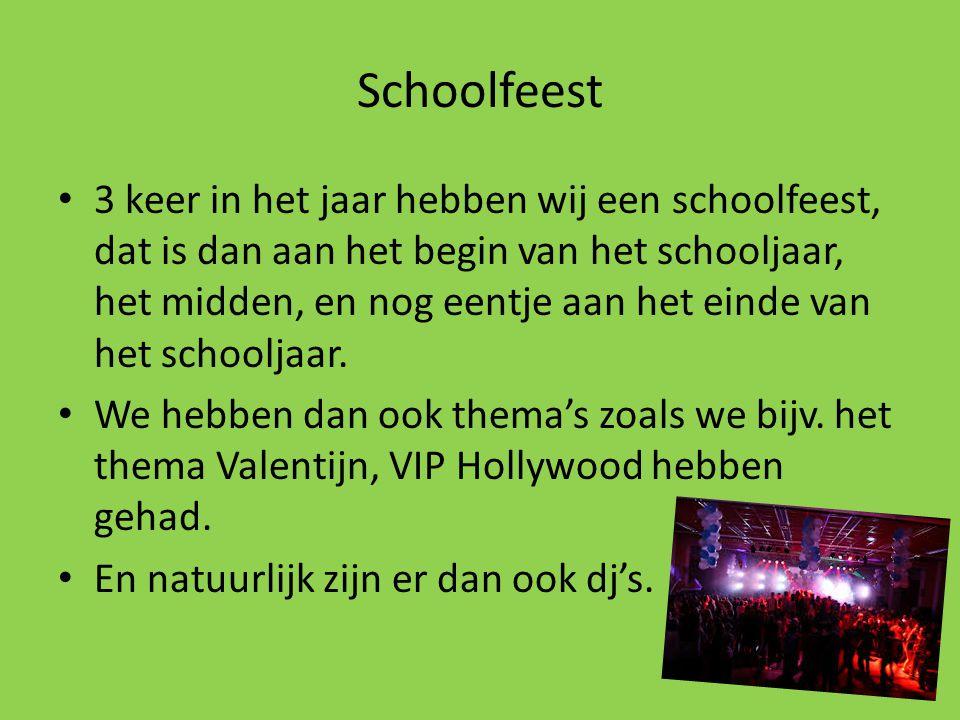 Schoolfeest 3 keer in het jaar hebben wij een schoolfeest, dat is dan aan het begin van het schooljaar, het midden, en nog eentje aan het einde van he