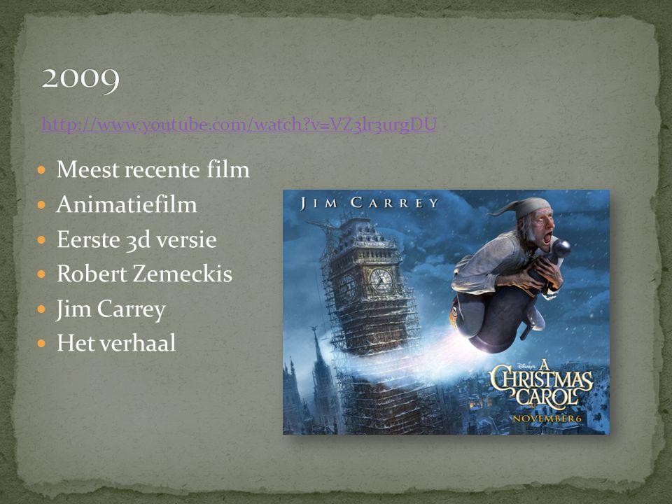 http://www.youtube.com/watch v=VZ3lr3urgDU Meest recente film Animatiefilm Eerste 3d versie Robert Zemeckis Jim Carrey Het verhaal