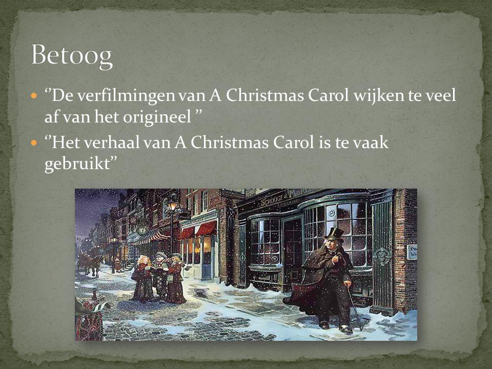 ''De verfilmingen van A Christmas Carol wijken te veel af van het origineel '' ''Het verhaal van A Christmas Carol is te vaak gebruikt''