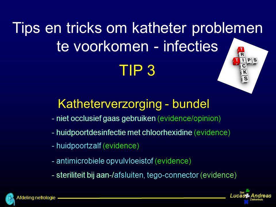 Afdeling nefrologie LucasAndreas Sint Ziekenhuis Katheterverzorging - bundel - huidpoortzalf (evidence) - steriliteit bij aan-/afsluiten, tego-connect