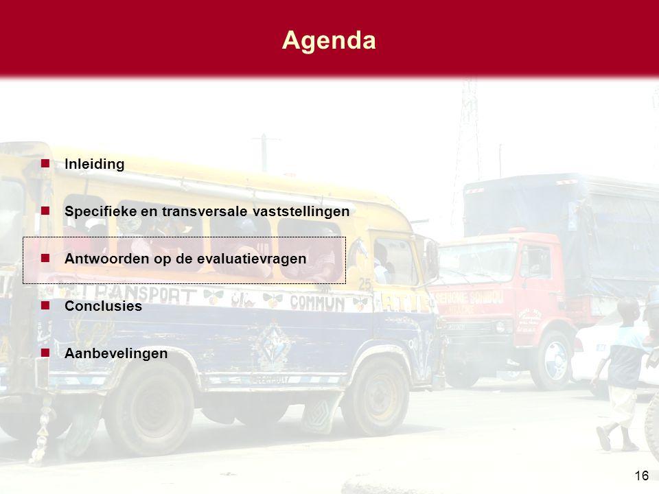 16 Agenda Inleiding Specifieke en transversale vaststellingen Antwoorden op de evaluatievragen Conclusies Aanbevelingen