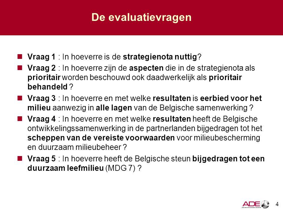 De evaluatievragen Vraag 1 : In hoeverre is de strategienota nuttig.